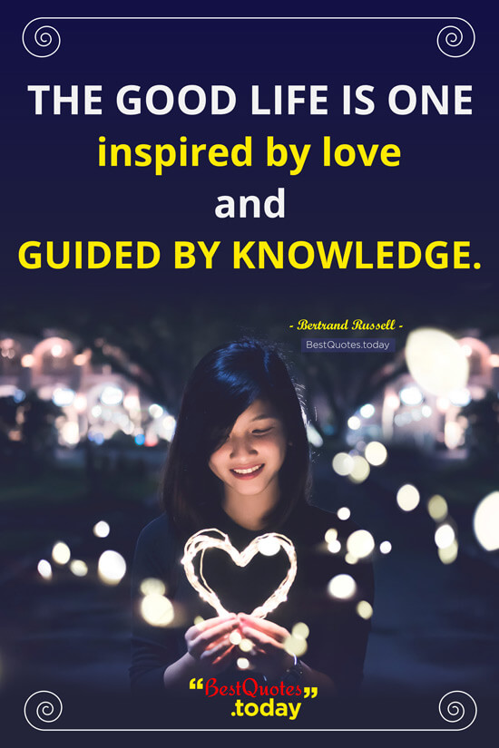 Love, Life & Knowledge Quote by Bertrand Russell