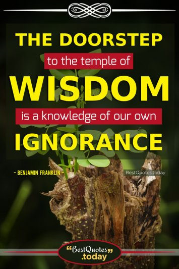 Wisdom & Knowledge Quote by Benjamin Franklin